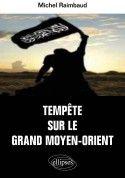 TEMPETE SUR LE GRAND MOYEN-ORIENT