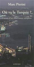 Où va la Turquie ? : carnets d'un observateur européen : essai