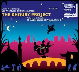 "Frères Khoury - CD/DVD Film muet ""Les aventures du Prince Ahmed"""