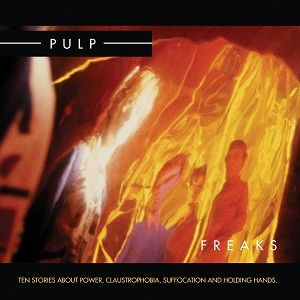 Pulp - It, Séparations et Freaks (Fire Records)