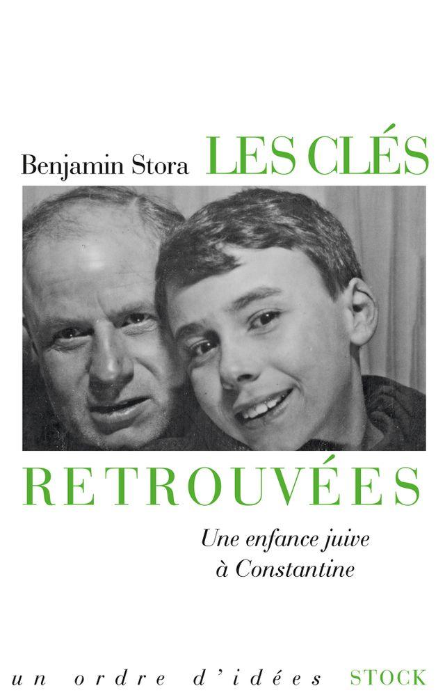 Les clés retrouvées, de Benjamin Stora, aux éditions Stock