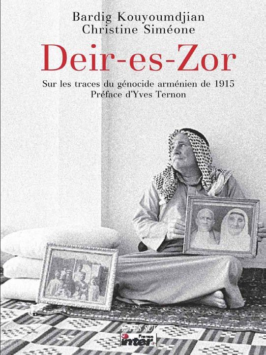 Deir-es-Zor, de Bardig Kouyoumdjian et Christine Siméone, Actes Sud.