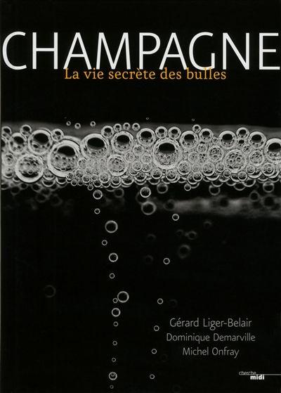 Champagne ! : la vie secrète des bulles