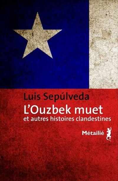 Luis Sepulveda-L'Ouzbeck muet : et autres histoires clandestines