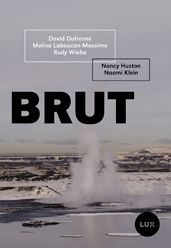 "Nancy Huston - ouvrage collectif ""Brut"""
