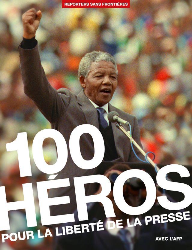 """Couverture de l'album d'RSF : """"100 héros pour la liberté de la presse"""""""