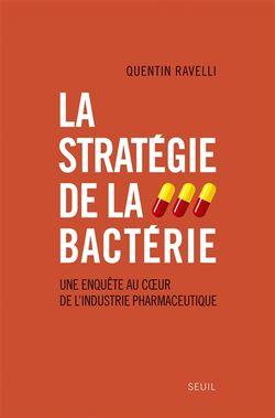 La stratégie de la bactérie, une enquête au cœur de l'industrie pharmaceutique