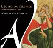 "album "" L'Echo du Silence - Chants Chrétiens du Liban CD LABEL AD VITAM RECORDS 2015"