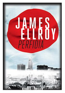 James ELLROY, Perfidia