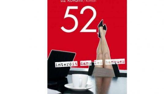 """""""52 interdit aux banques"""" de Liz Kovarni éditions Pierre Guillaume de Roux"""