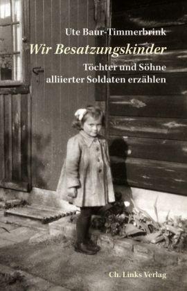 """""""Wir Besatzungskinder"""" Ute Baur-Timmerbrink"""