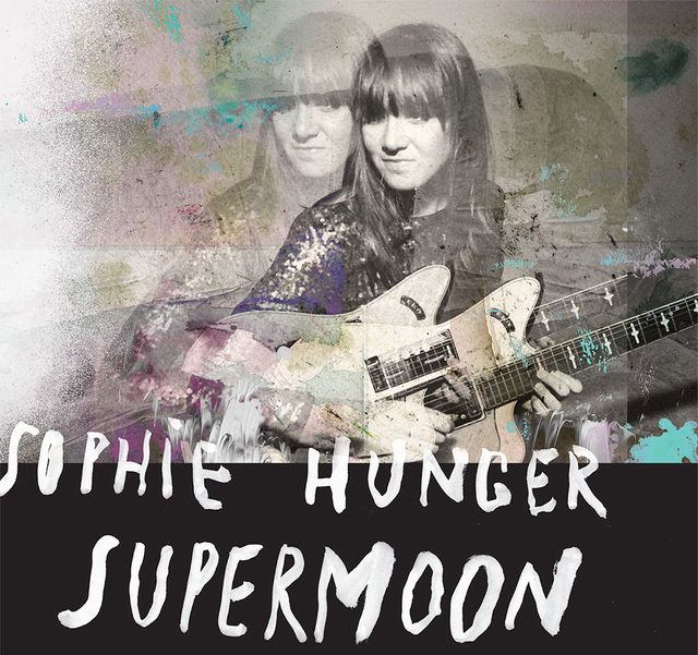 Sophie Hunger - Supermoon