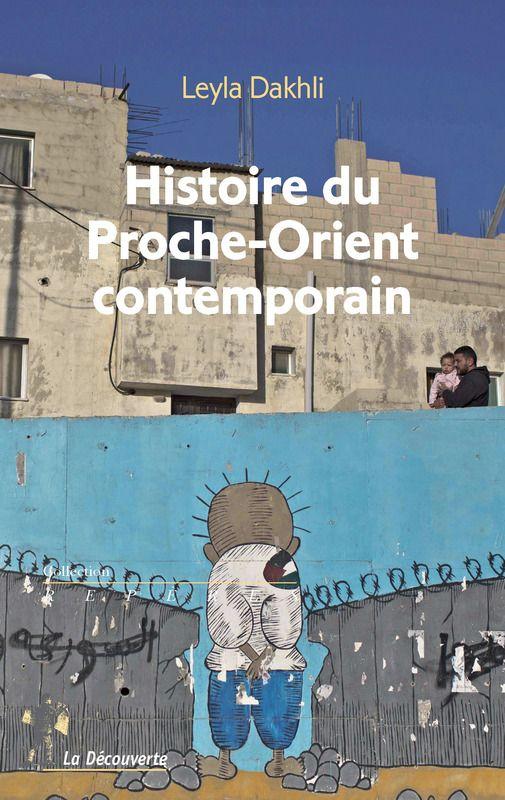 """""""Histoire du proche-orient contemporain"""" , Leyla dakhli"""