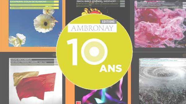 Ambronay Editions, 10 ans de disques en compagnie des artistes