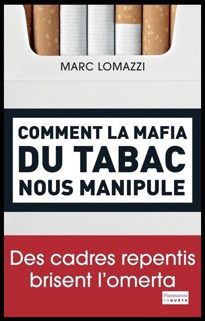 """Marc Lomazzi """"Comment la mafia du tabac nous manipule"""""""