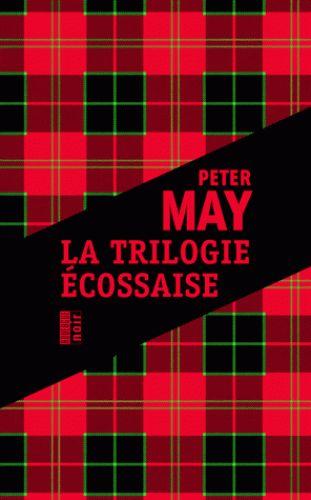 La trilogie écossaise de Peter May