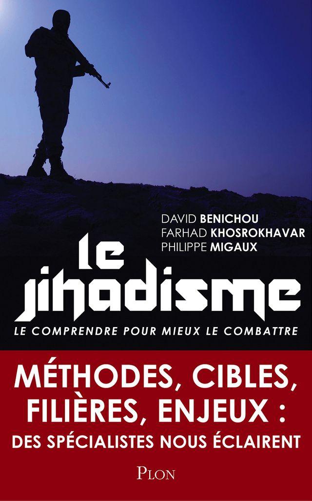 Le jihadisme, de David Bénichou, Philippe Migaux et Farhad Khosrokhavar