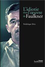 L'idiotie dans l'oeuvre de Faulkner