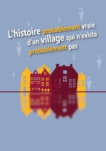 L'histoire probablement vraie d'un village qui n'exista probablement pas