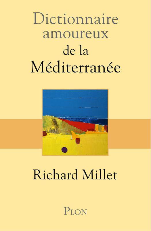 Dictionnaire amoureux de la Méditerranée