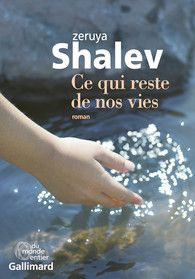 Zeruya Shalev - Ce qui reste de nos vies