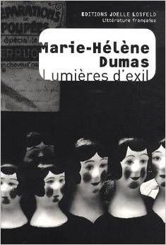 Marie-Hélène Dumas- Lumières d'exil (2009)