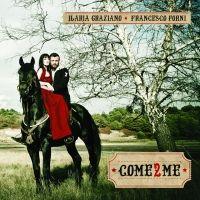 Ilaria Graziano et Francesco Forni-album Come2Me
