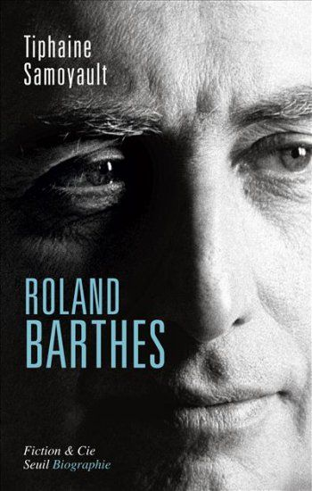 Roland Barthes-Tiphaine Samoyault - Seuil