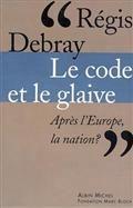 Le code et le glaive : après l'Europe, la nation ?