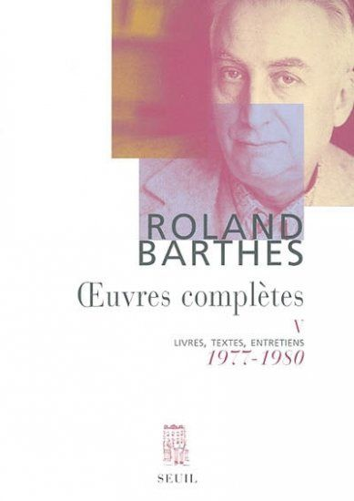 Roland Barthes - Oeuvres complètes