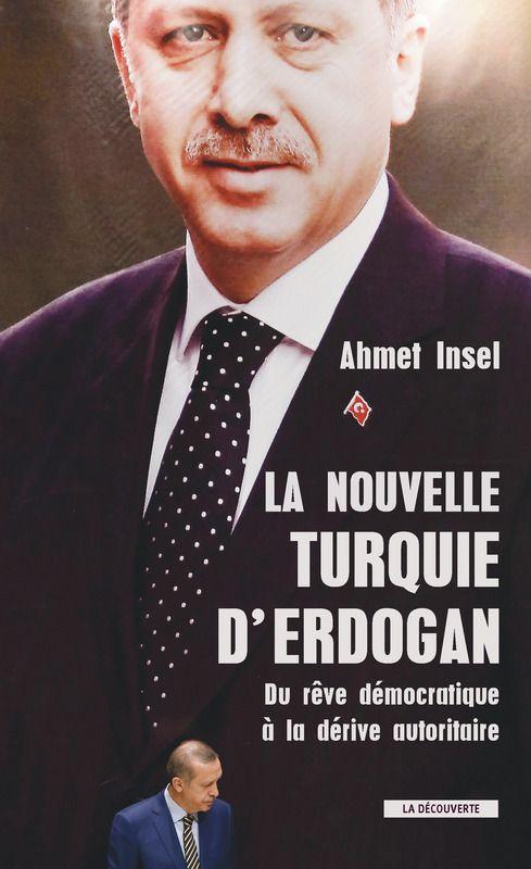 A. Insel. La Nouvelle Turquie d'Erdogan