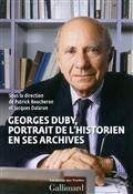 Georges Duby : portrait de l'historien en ses archives : colloque de la Fondation des Treilles