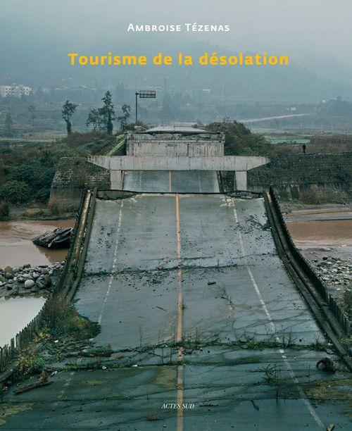 tourisme de la désolation actes sud