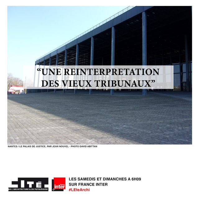 Palais de Justice de Nantes - Architectes : Jean Nouvel