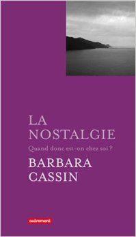 La Nostalgie, de Barbara Cassin, aux Editions Autrement