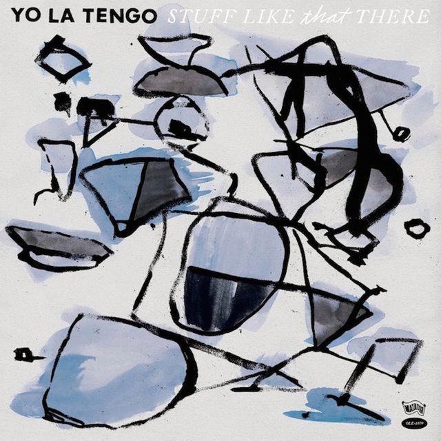 Yo La Tengo | 'Stuff Like That There'