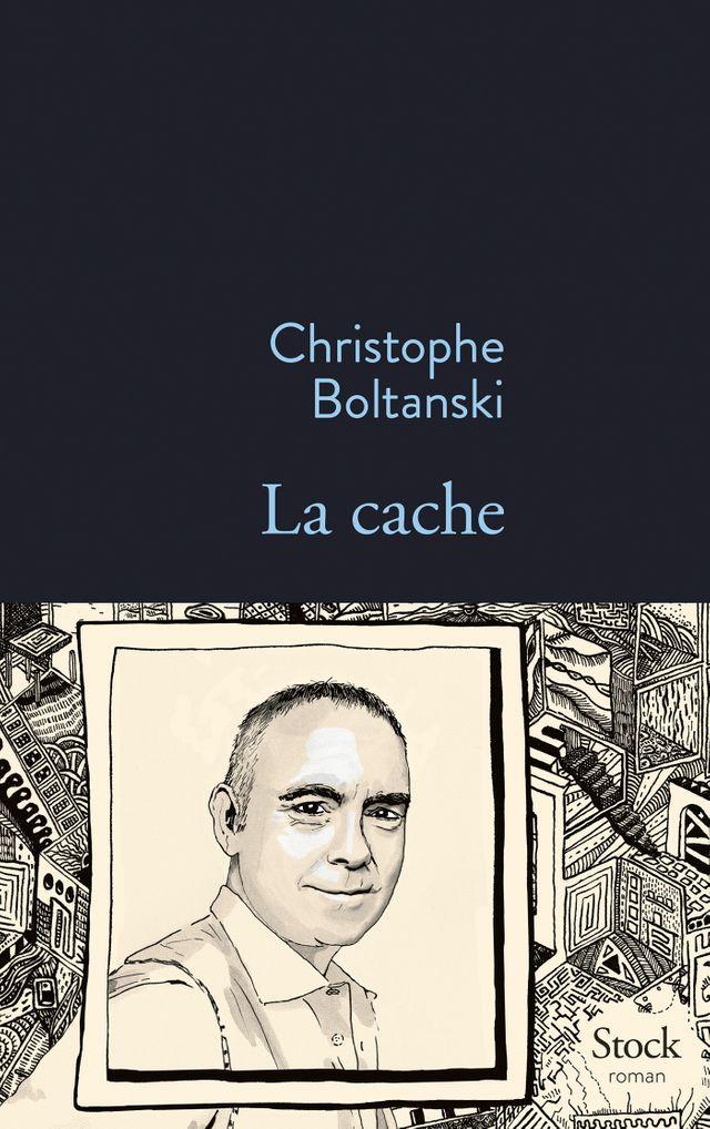 Christophe Boltanski et La Cache