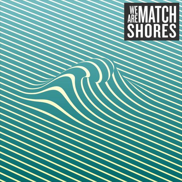 Shores - We are Match