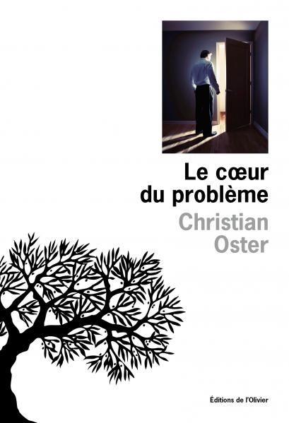 Christian Oster - Le coeur du problème