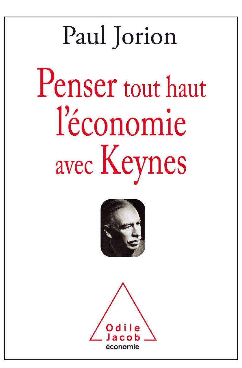 Penser tout haut l'économie avec Keynes - Paul Jorion, Odile Jacob, 2015