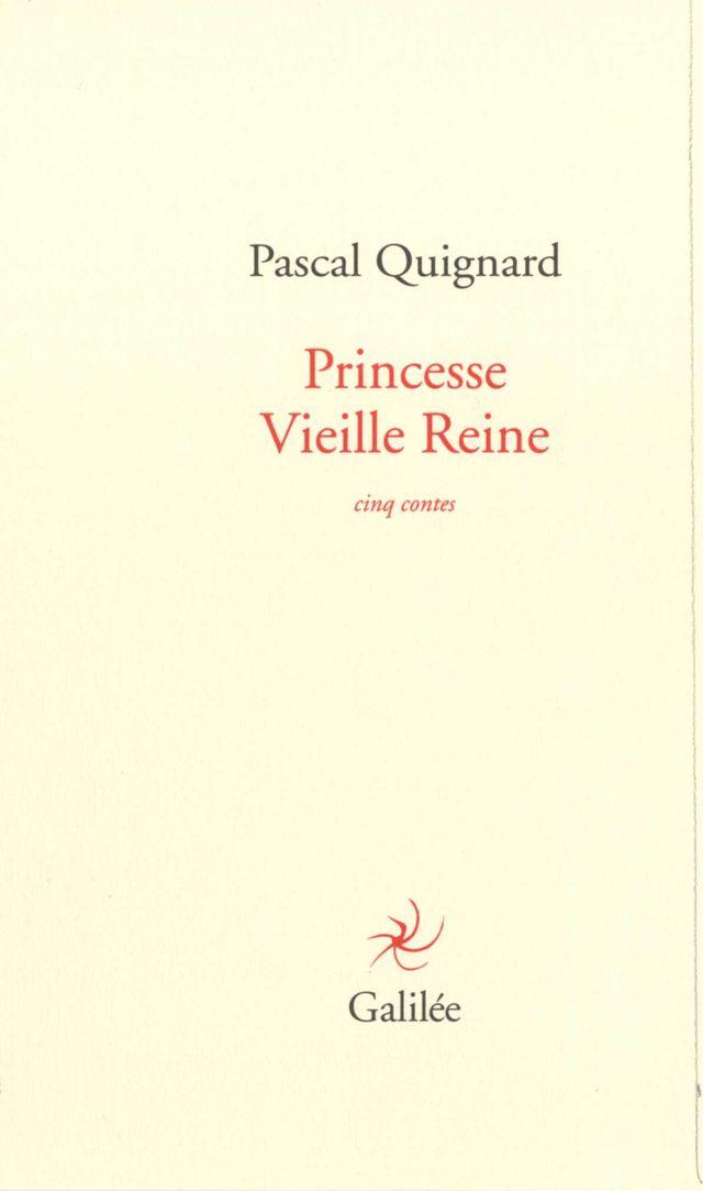 Pascal Quignard-Princesse vieille Reine