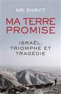 Ma terre promise : Israël, triomphe et tragédie