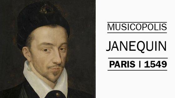 Musicopolis : Clément Janequin à Paris en 1549