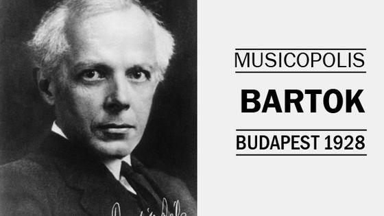Musicopolis : Bartók à Budapest en 1928 MEA