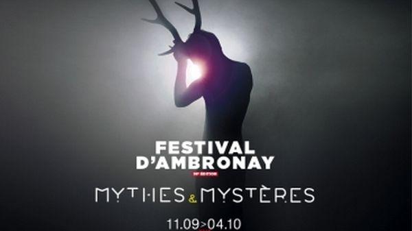 Festival d'Ambronay 2015 : Mythes et Mystères