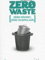 Le scénario Zero Waste : zéro déchet, zéro gaspillage