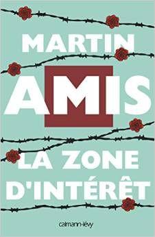 La zone d'intérêt / Martin Amis