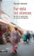 Par-delà les silences : non-dits et ruptures dans les parcours d'immigration