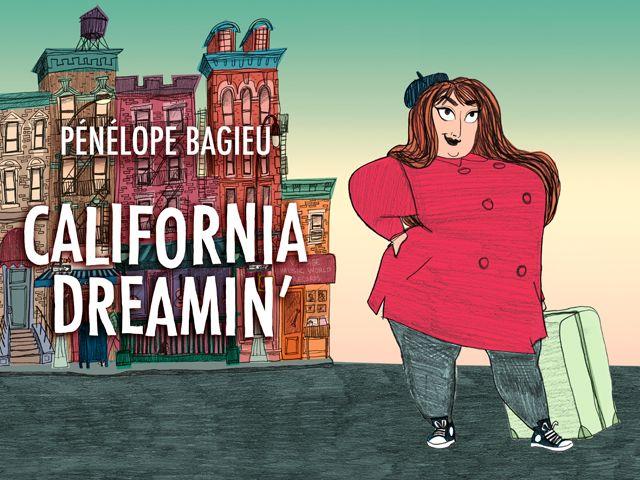 California Dreamin' / Pénélope Bagieu