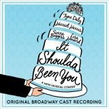 It shoulda Been You (Original Broadway Cast Recording